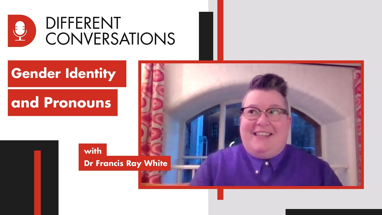 Gender Identity and Pronouns | Different Conversations 005 | University of Westminster Podcast