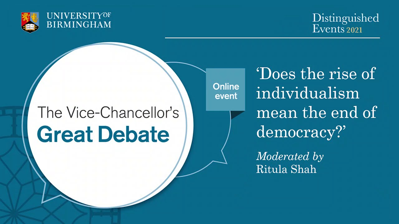 Vice Chancellor's Great Debate: Does the rise of individualism mean the end of democracy?