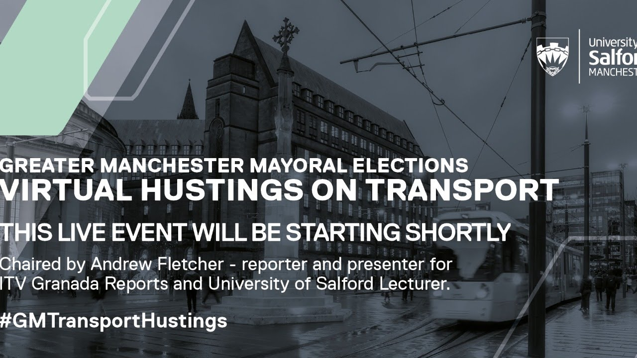 Greater Manchester Mayoral Elections: Hustings on Transport