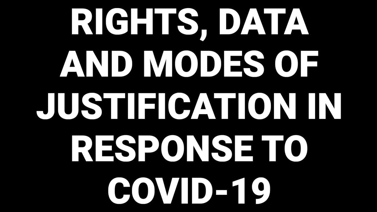 Rights, Data and Modes of Justification in Response to COVID-19: Reflections from the Pandemic