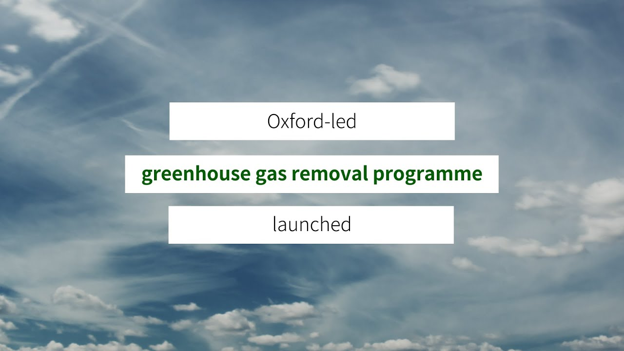 Oxford-led greenhouse gas removal programme launched