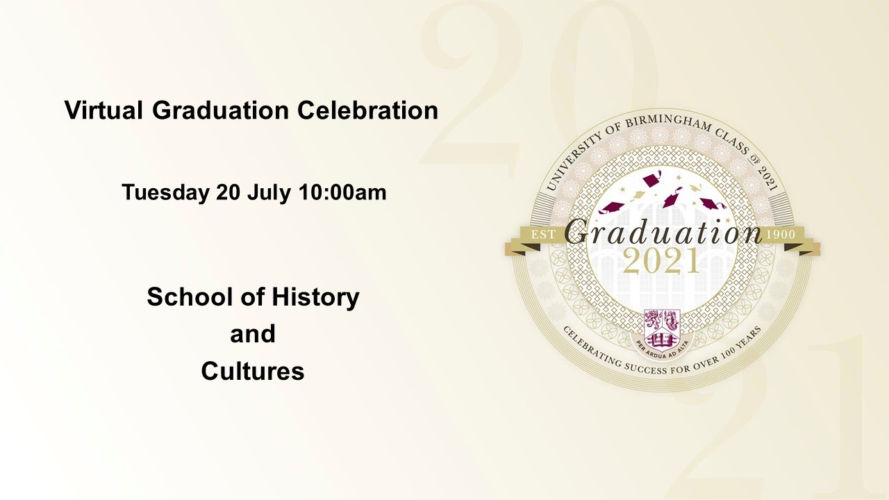 Virtual Graduation Celebration - Tuesday 20 July 10.00am, School of History and Cultures