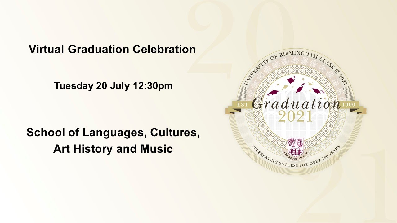 Virtual Graduation  - Tuesday 20 July 12.30pm, School of Languages, Cultures, Art History & Music