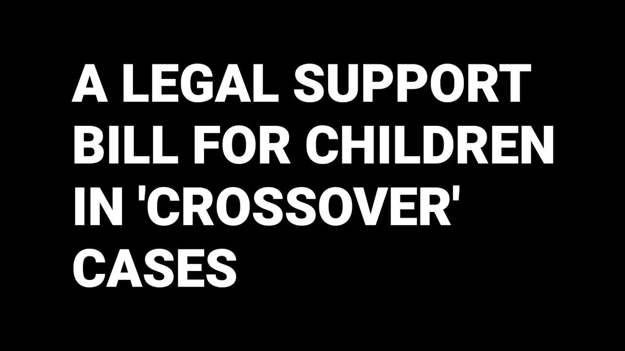 A Legal Support Bill for Children in 'Cross Over' Cases?