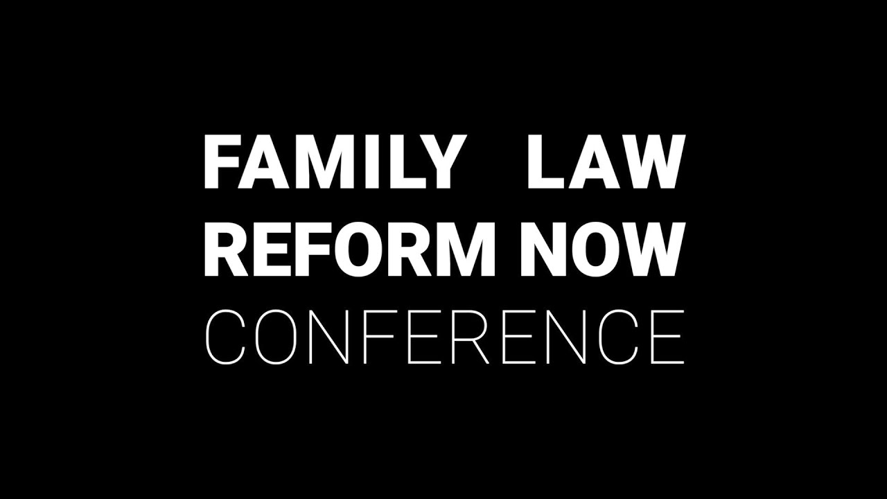 Welcome and Introduction to the Family Law Reform Now conference