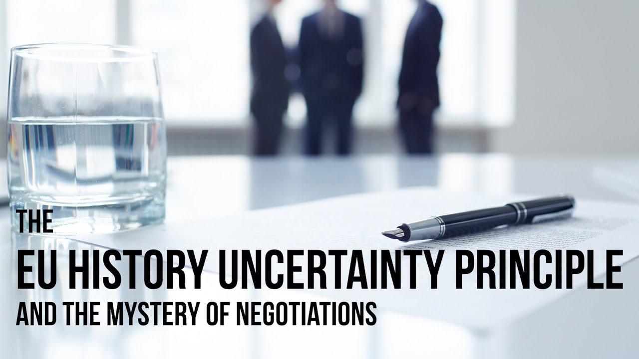 The EU history uncertainty principle and the mystery of negotiations
