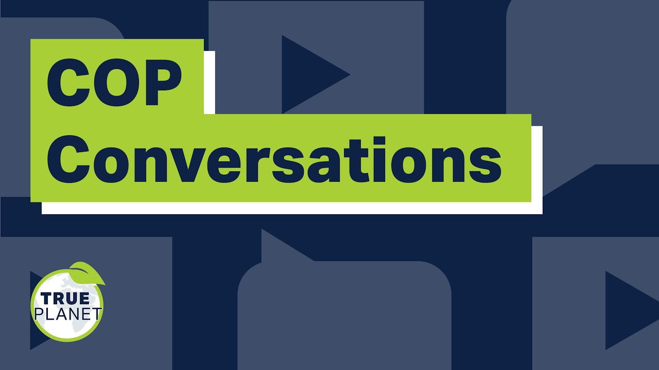 What do we need from COP26? 'COP Conversations' Series.